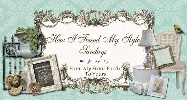 How I Found My Style Sundays- From My Front Porch To Yours