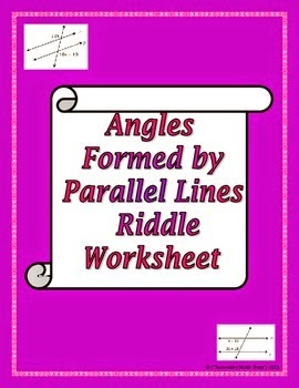 Angles Formed by Parallel Lines Riddle Worksheet
