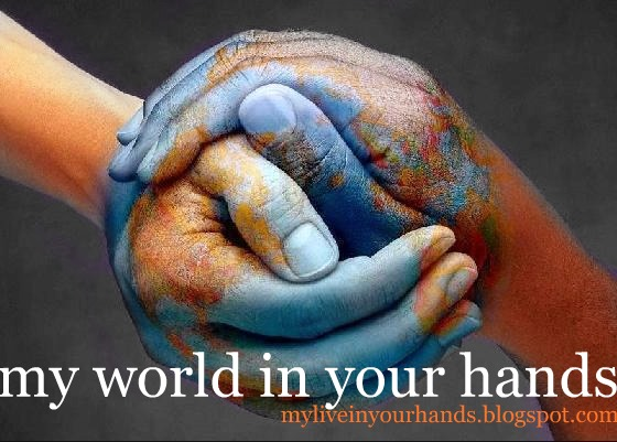 my world in your hands