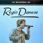 Regis Danese – As Melhores 2012