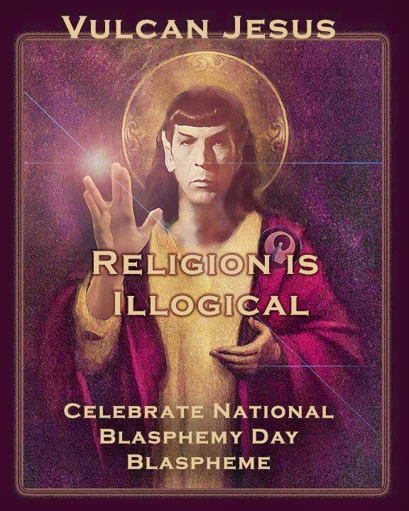 Funny Vulcan Jesus Religion Illogical - National Blasphemy Day