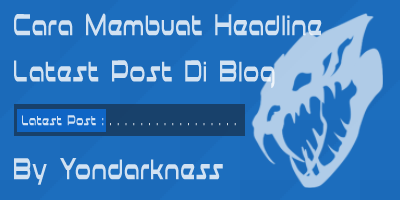 Cara Membuat Headline Latest Post Di Blog