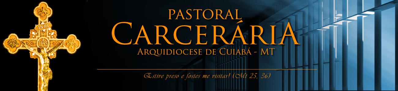 Pastoral Carcerária - Arquidiocese de Cuiabá