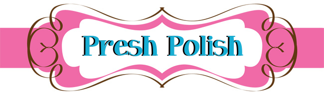 Presh Polish