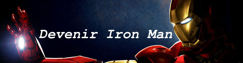 Devenir Iron Man