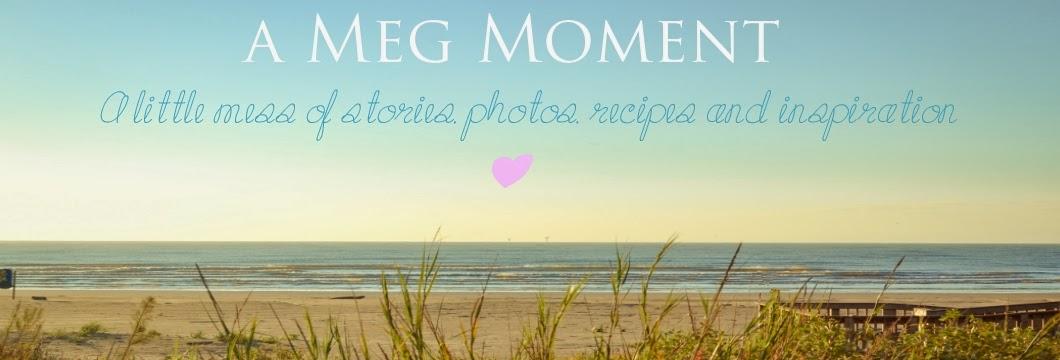 A Meg Moment