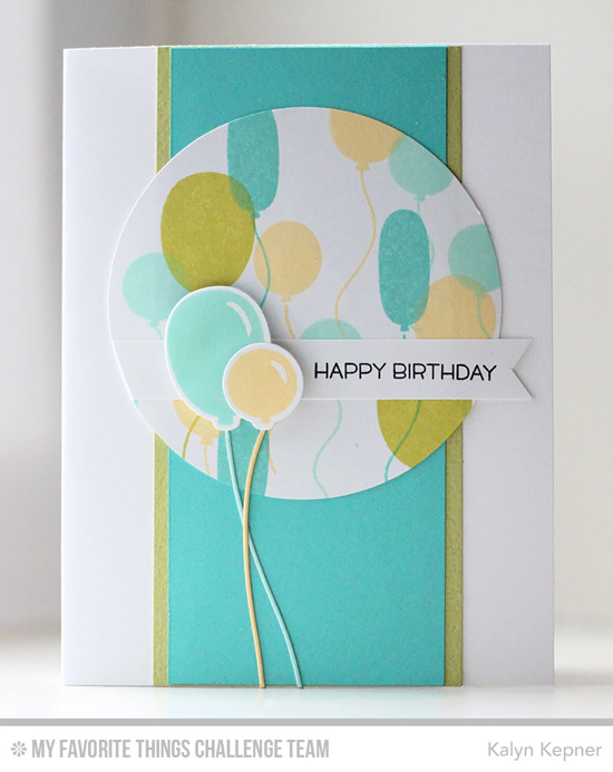 Birthday Ballons Card by Kalyn Kepner featuring the Birthday Wishes & Ballons stamp set and Die-namics #mftstamps