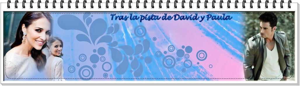 TRAS LA PISTA DE DAVID Y PAULA