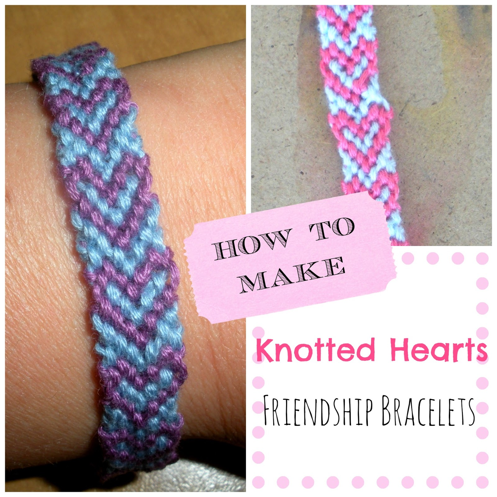 Paper Tape & Pins: How To Make Knotted Hearts Friendship Bracelets