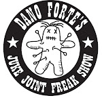 DANO FORTE&#39;S JUKE JOINT FREAK SHOW