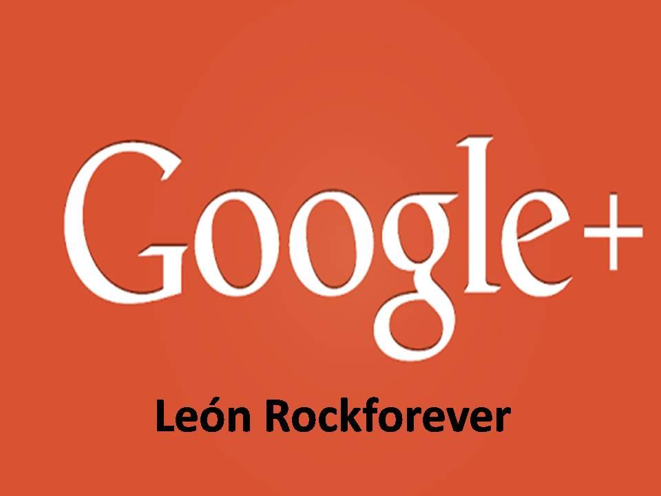 Google + León Rockforever