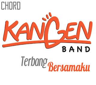 Lirik dan Chord(Kunci Gitar) Kangen Band ~ Terbang Bersamaku