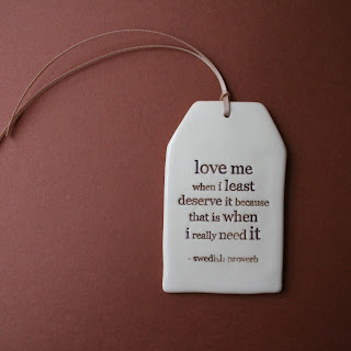 love me when i least deserve Love Quote and Saying