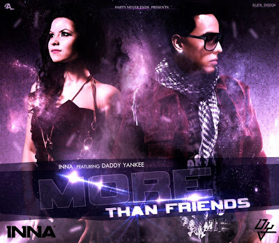 Inna - More Than Friends (Ft. Daddy Yankee)