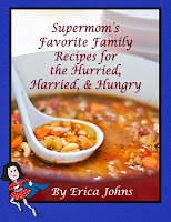 Supermom's Favorite Family Recipes for the Hurried, Harried, & Hungry