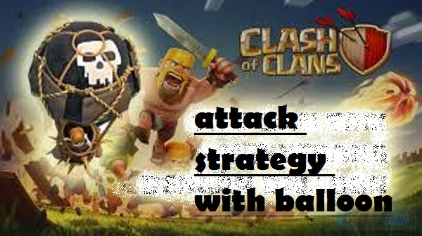 Clash of Clans Balloon  Best Strategy