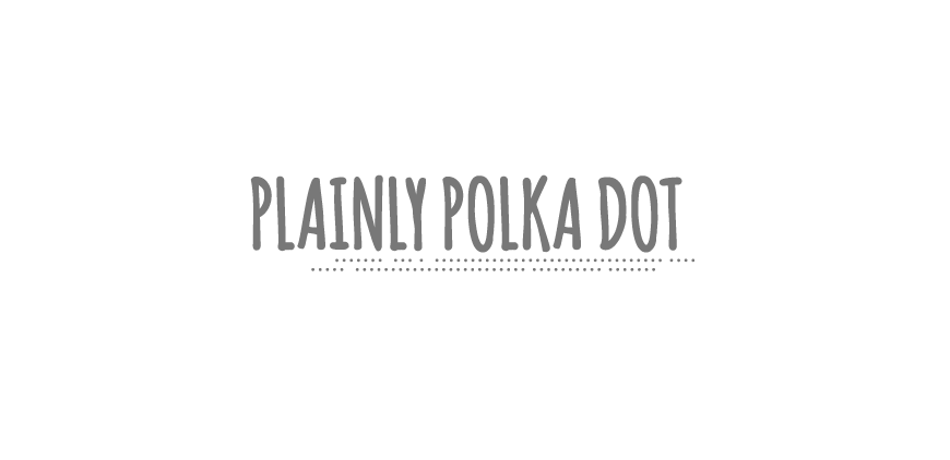 Plainly Polka Dot