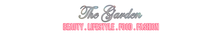 The Garden || Beauty + Food + Fashion + Life ♥