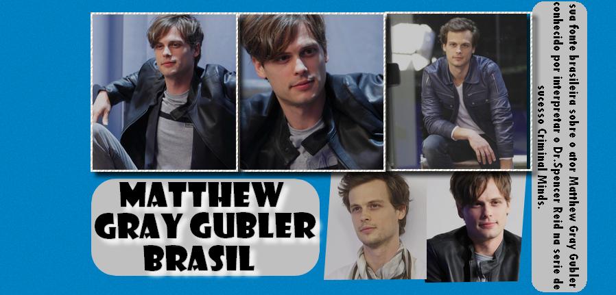 Matthew Gray Gubler Brasil