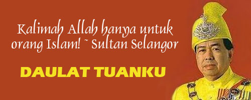 Kalimah Allah: Sultan Selangor bakal dicarut puak-puak Pas!
