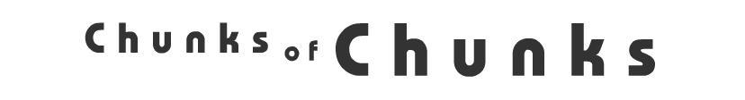 Chunks of Chunks