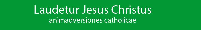 Laudetur Jesus Christus