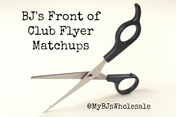 BJ's Front of Club Flyer Coupon Matchups