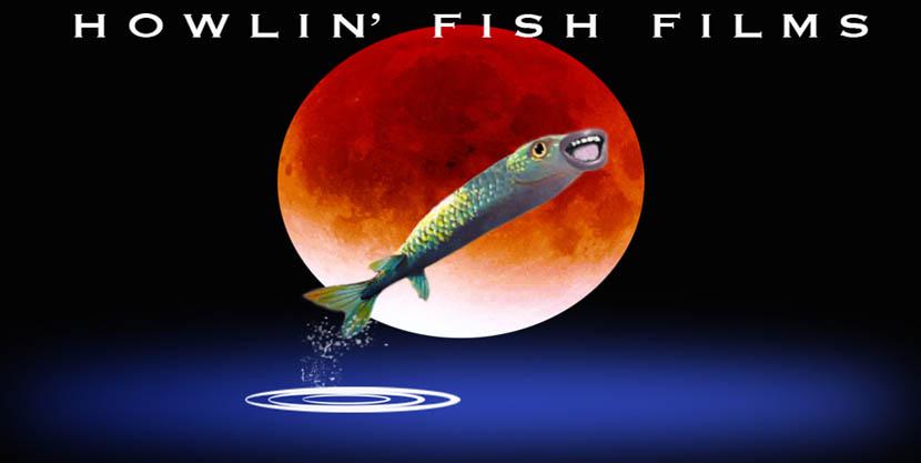 HOWLIN' FISH FILMS