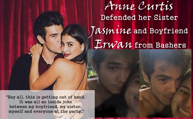 Anne Curtis Defended her Sister Jasmine and Boyfriend Erwan from Bashers