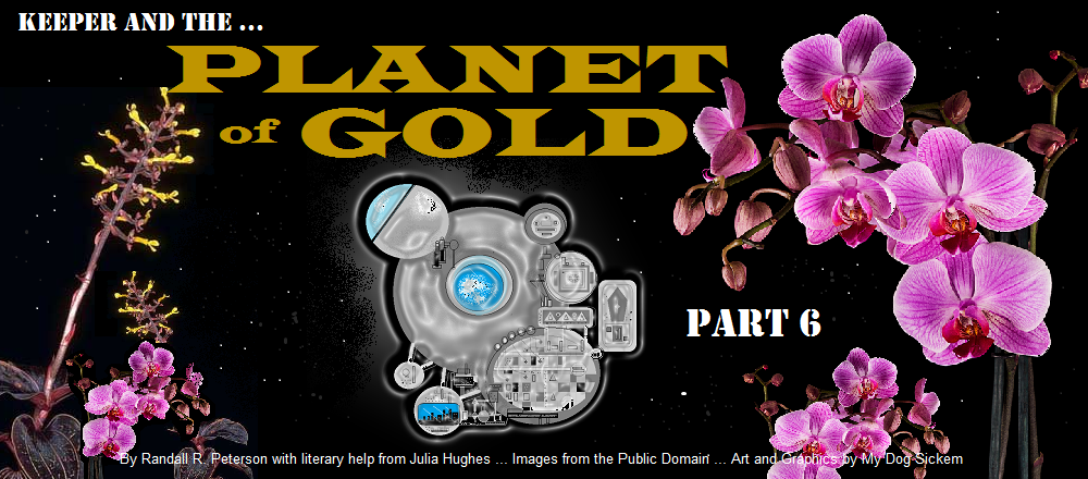 PLANET OF GOLD part 6