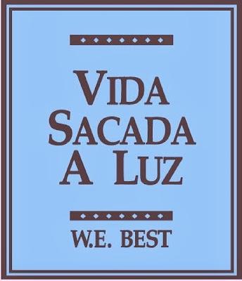 W. E. Best-Vida Sacada a Luz-