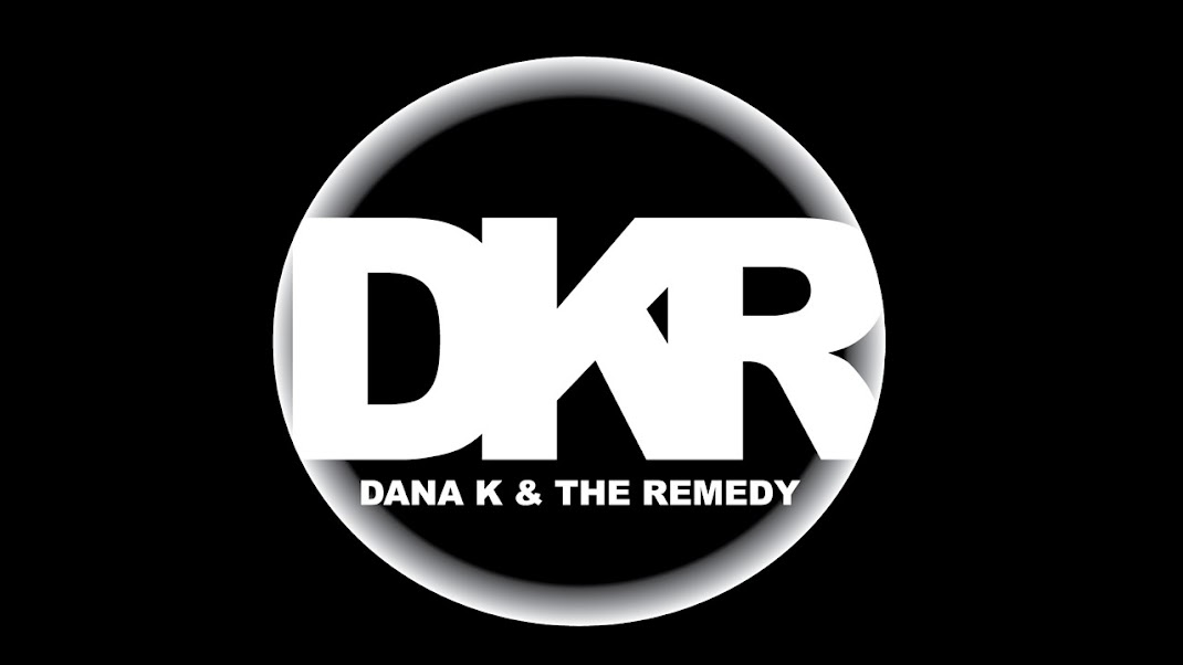 Dana K & The Remedy