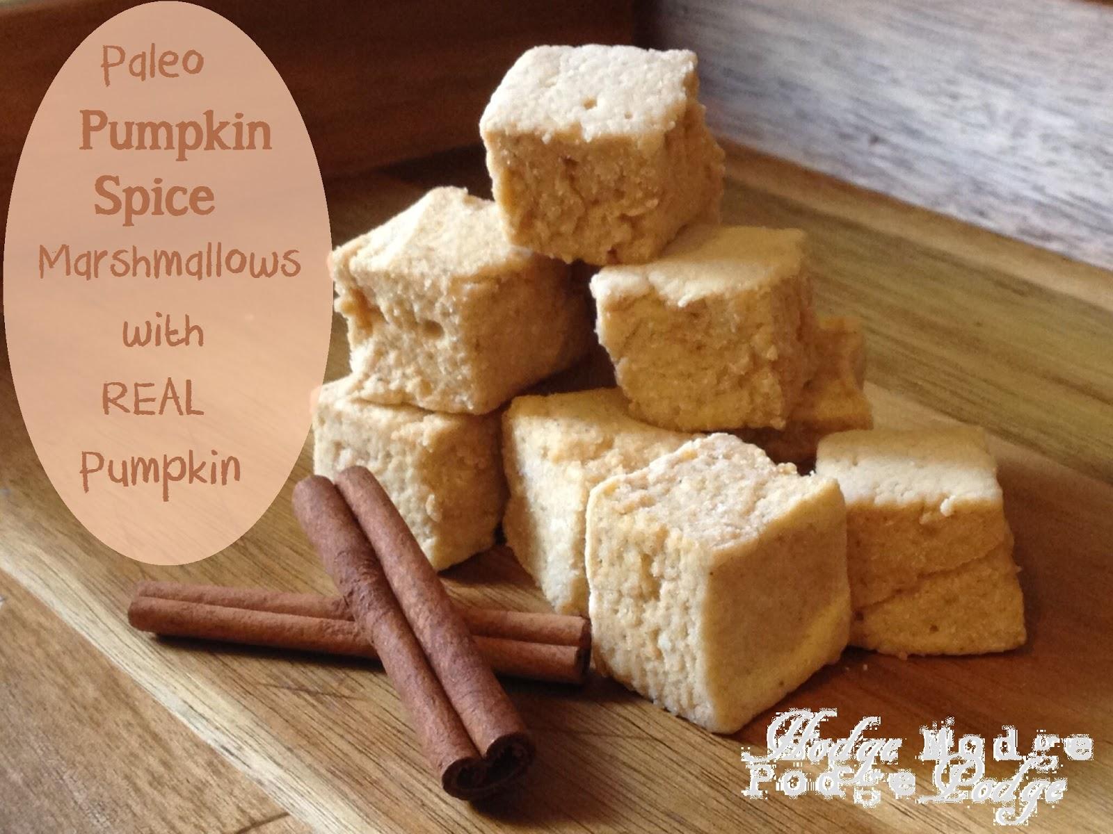 ... Podge Modge Podge: Paleo Pumpkin Spice Marshmallows w/ REAL Pumpkin