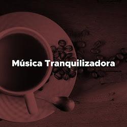MÚSICA RELAJANTE PARA TRANQUILIZAR MENTE Y CORAZON