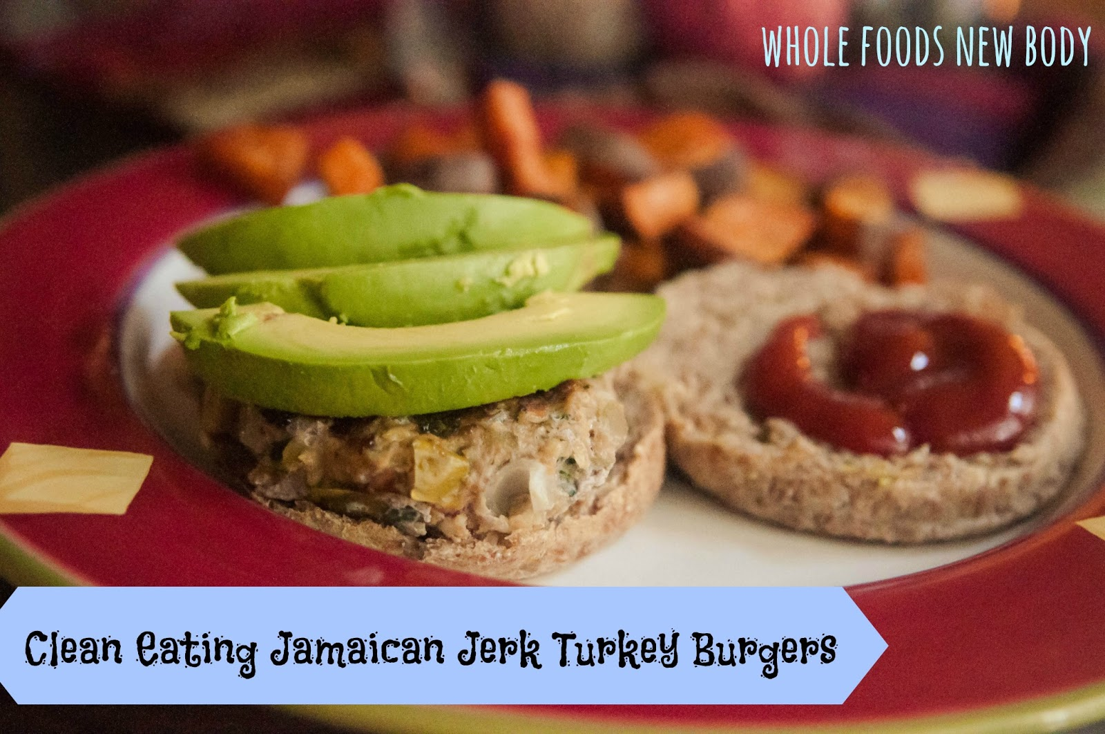 Whole Foods...New Body!: {Clean Eating Jamaican Jerk Turkey Burgers}