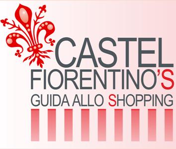 CASTELFIORENTINO'S GUIDA ALLO SHOPPING