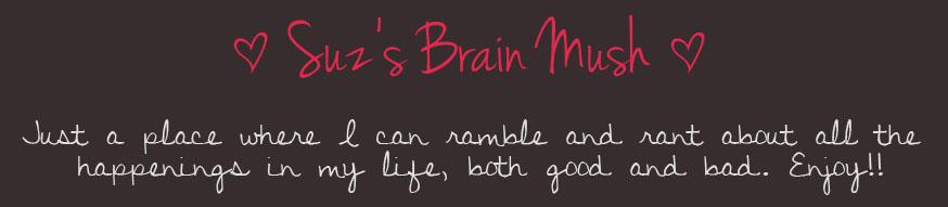 Suz's Brain Mush