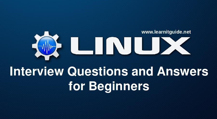 linux interview questions and answers for beginners - Linux Administrator Interview Questions And Answers