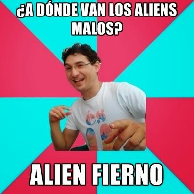 Bad joke Deivid en español: ¿A dónde van los aliens malos?