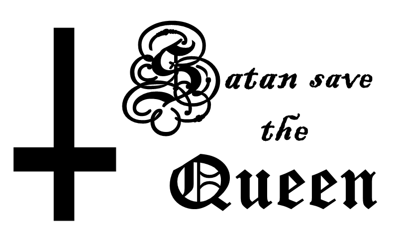 Satan save the Queen!