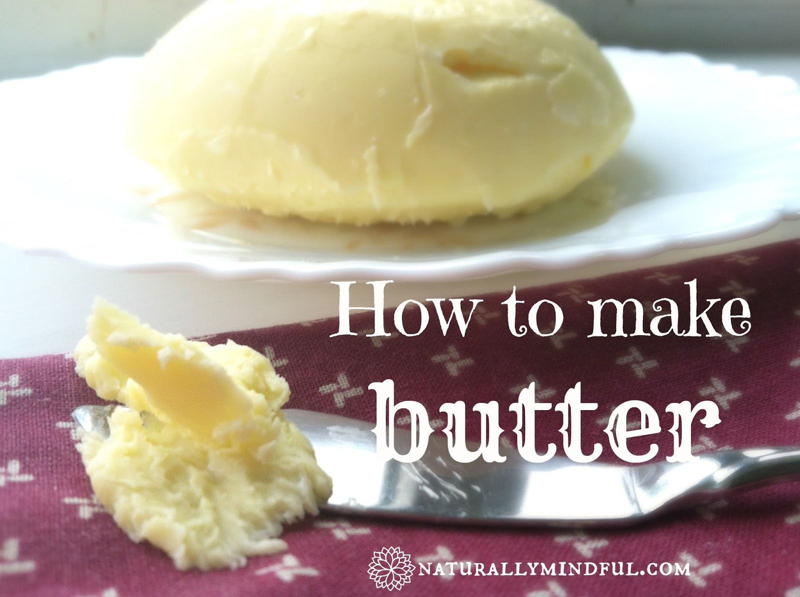 How to Make Butter - Naturally Mindful