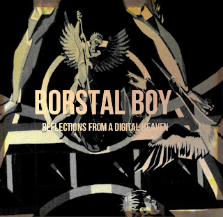 Borstal Boy - Reflections From A Digital Heaven (FREE DOWNLOAD) - HAZE