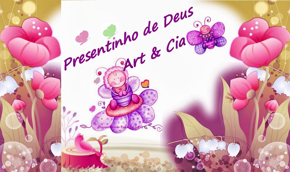 Presentinho de Deus Art & Cia.