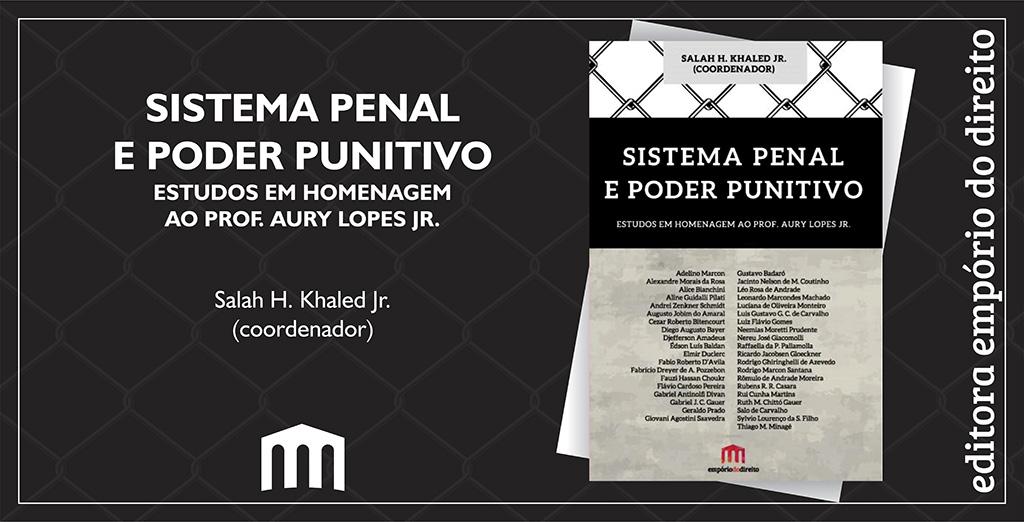 Sistema Penal e Poder Punitivo: Estudos em Homenagem ao Prof. Aury Lopes Jr.