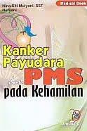 ajibayustore Judul Buku : Kanker Payudara dan PMS pada Kehamilan Pengarang : Nina Siti Mulyani, SST - Nuryani   Penerbit : Nuha Medika