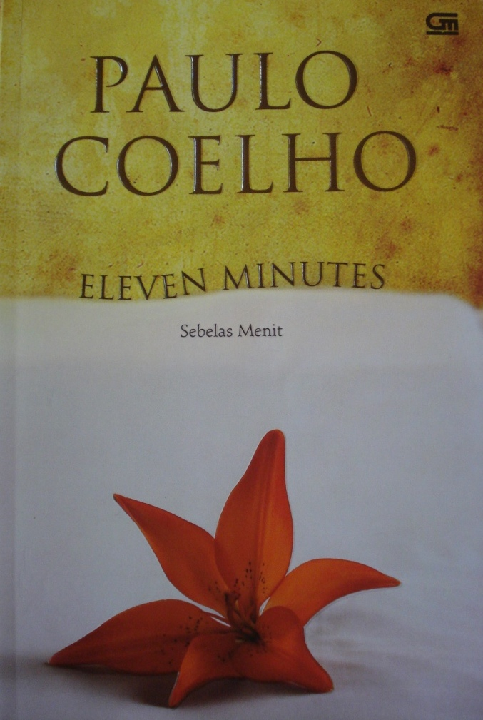 eleven minutes written by paul coelho summary english literature essay The zahir (coelho) paulo coelho originally written in portuguese, the zahir is a 2005 novel by brazilian novelist paulo coelho since its publication, it has been translated into over 40 languages, becoming a global phenomenon.