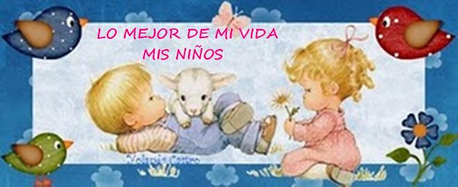 LO MEJOR DE MI VIDA, MIS NIÑOS