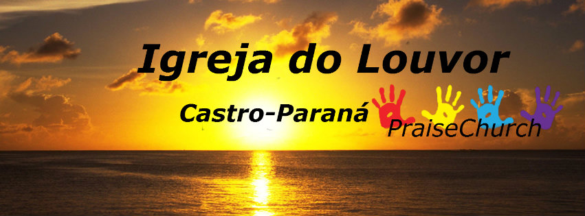 PRAISE CHURCH - IGREJA DO LOUVOR