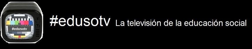 #edusotv La televisión de la educación social