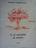Antonio Capilla, Y EL CORAZÓN AL VIENTO, prólogo de Ramón CarIde Ogando